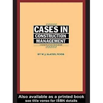 Casos en administración de la construcción por Slater y J. W.