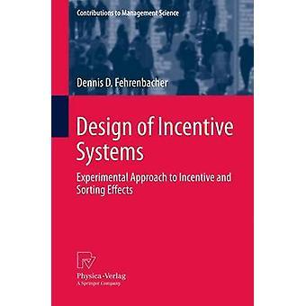 Conception de systèmes d'incitation approche expérimentale aux incitatifs et tri des effets par Fehrenbacher & Dennis D.