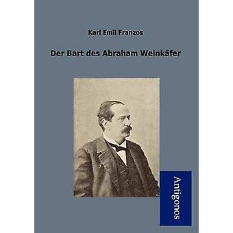 Der Bart Des Abraham Weink Fer by Franzos & Karl Emil