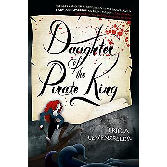 Daughter of the Pirate King by Tricia Levenseller - 9781250144225 Book