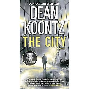 The City (with Bonus Short Story the Neighbor) by Dean R Koontz - 978