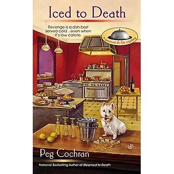 Iced to Death by Peg Cochran - 9780425252543 Book