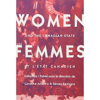 Women and the Canadian State/Les Femmes et l'Etat Canadien by Carolin