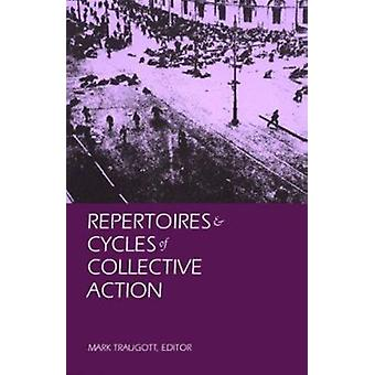 Repertoires and Cycles of Collective Action by Mark Traugott - Mark T