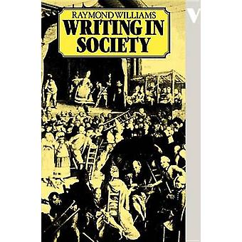 Writing in Society by Raymond Williams - 9780860917724 Book