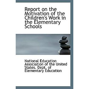 Report on the Motivation of the Children's Work in the Elementary Sch