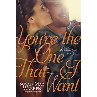 You're the One That I Want by Susan May Warren - 9781414378466 Book