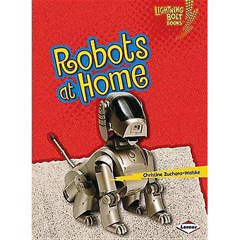 Robots at Home by Christine Zuchora-Walske - 9781467745093 Book