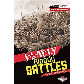 Deadly Bloody Battles by Madeline Donaldson - 9781467708890 Book