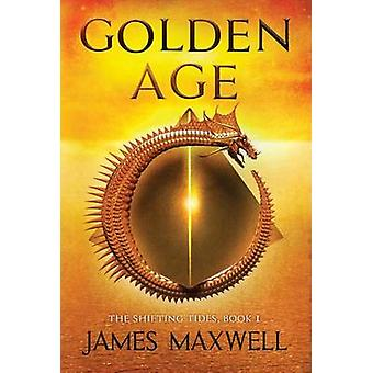 Golden Age by James Maxwell - 9781503948419 Book
