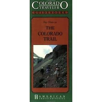 Day Hikes on the Colorado Trail by Janet Robertson - 9781558381162 Bo