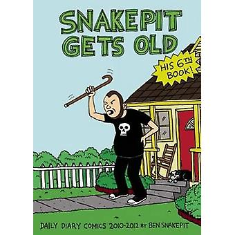 Snake Pit Gets Old - Daily Diary Comics 2010 - 2012 by Ben Snakepit -