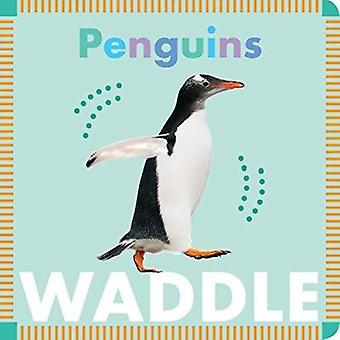 Penguins Waddle by Rebecca Stromstad Glaser - 9781681520704 Book