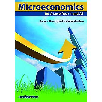 Microeconomics for a Level Year 1 and AS by Andrew Threadgould - Amy