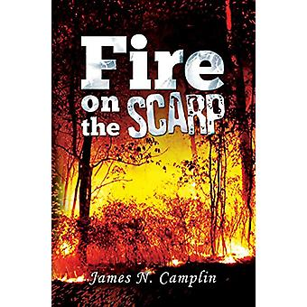 Fire on the Scarp by James N. Camplin - 9781786930330 Book