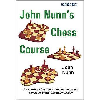 John Nunn's Chess Course by John Nunn - 9781906454821 Book
