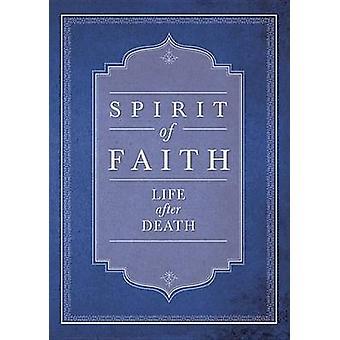Spirit of Faith - Life After Death by Bahai Publishing - 9781618510471