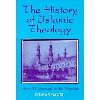 History of Islamic Theology by Nagel & Tilman