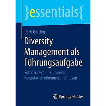 Diversity Management als Fhrungsaufgabe by Gutting & Doris