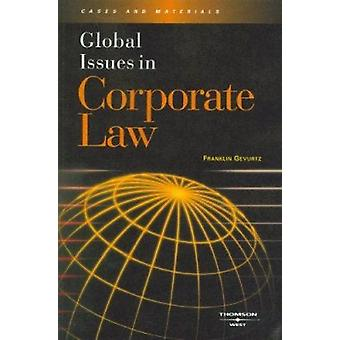 Global Issues in Corporate Law by Franklin A. Gevurtz - 9780314159779