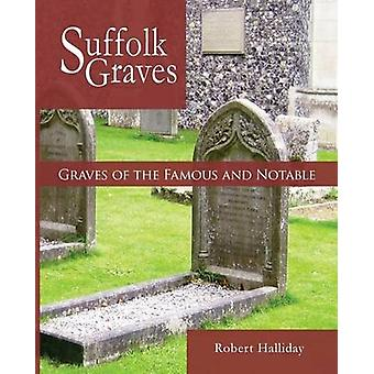 Graves of the Famous and Notable by Halliday & Robert
