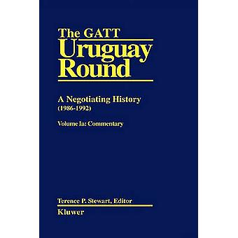 The GATT Uruguay Round A Negotiating History 19861992 by Stewart & Terence P.