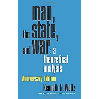Man the State and War by Kenneth N. Waltz