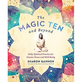 Magic Ten and Beyond by Daily Spiritual Practice for Greater Peace and Wel