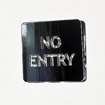 NO Entry Acrylic Mirror Door Sign