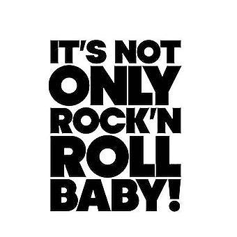 It is Not Only Rock'n Roll Baby! by Jerome Sans - Michael Bracewell -