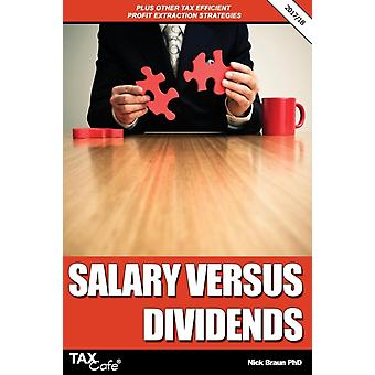 Salary versus Dividends  Other Tax Efficient Profit Extraction Strategies 201718 by Braun & Nick