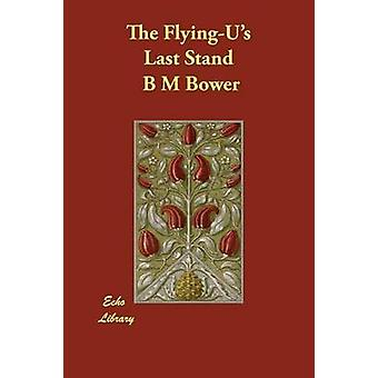 The FlyingUs Last Stand by Bower & B. M.