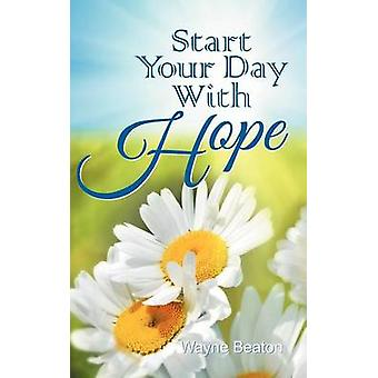 Start Your Day With Hope by Beaton & Wayne