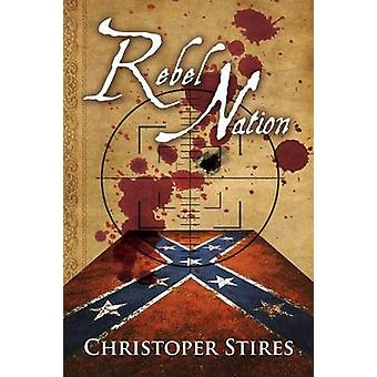 Rebel Nation by Stires & Christopher