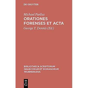 Orationes Forenses Et ACTA by Psellus & Michael