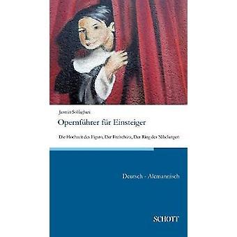 Opernfhrer fr Einsteiger by Solfaghari & Jasmin