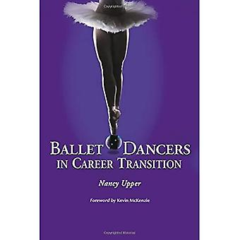 Ballet Dancers in Career Transition: Sixteen Success Stories [Illustrated]