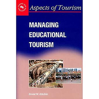 Managing Educational Tourism (Aspects of Tourism)