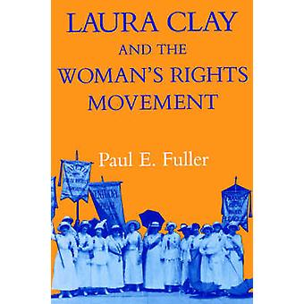Laura Clay  Womans RightsPa by Fuller & Paul E.