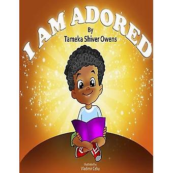 I Am Adored by Owens & Tameka