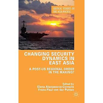 Changing Security Dynamics in East Asia by AtanassovaCornelis & Elena