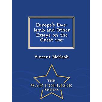 Europes Ewelamb and Other Essays on the Great war  War College Series by McNabb & Vincent