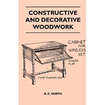 Constructive and Decorative Woodwork by Horth & A. C.