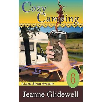 Cozy Camping A Lexie Starr Mystery Book 6 by Glidewell & Jeanne