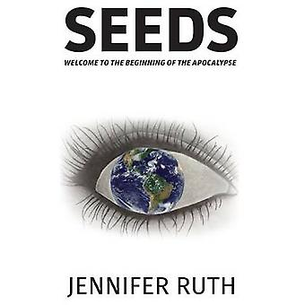 SEEDS Welcome To The Beginning Of The Apocalypse by Ruth & Jennifer