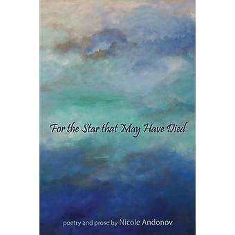 For the Star That May Have Died by Andonov & Nicole