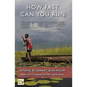 How Fast Can You Run by Millan & Harriet Levin