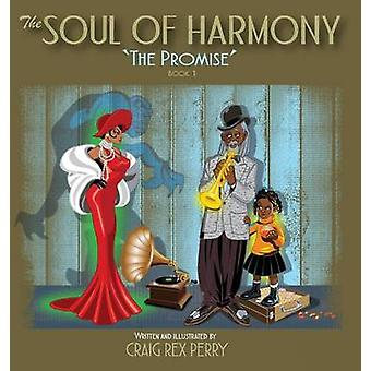 The Soul of Harmony Book One The Promise by Perry & Craig Rex