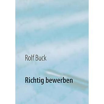 Richtig bewerben by Buck & Rolf