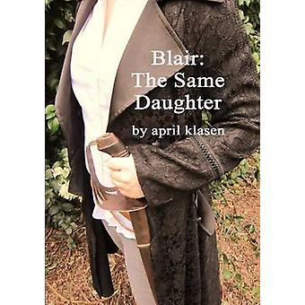 Blair The Same Daughter by Klasen & April